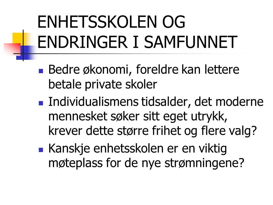 ENHETSSKOLEN OG ENDRINGER I SAMFUNNET