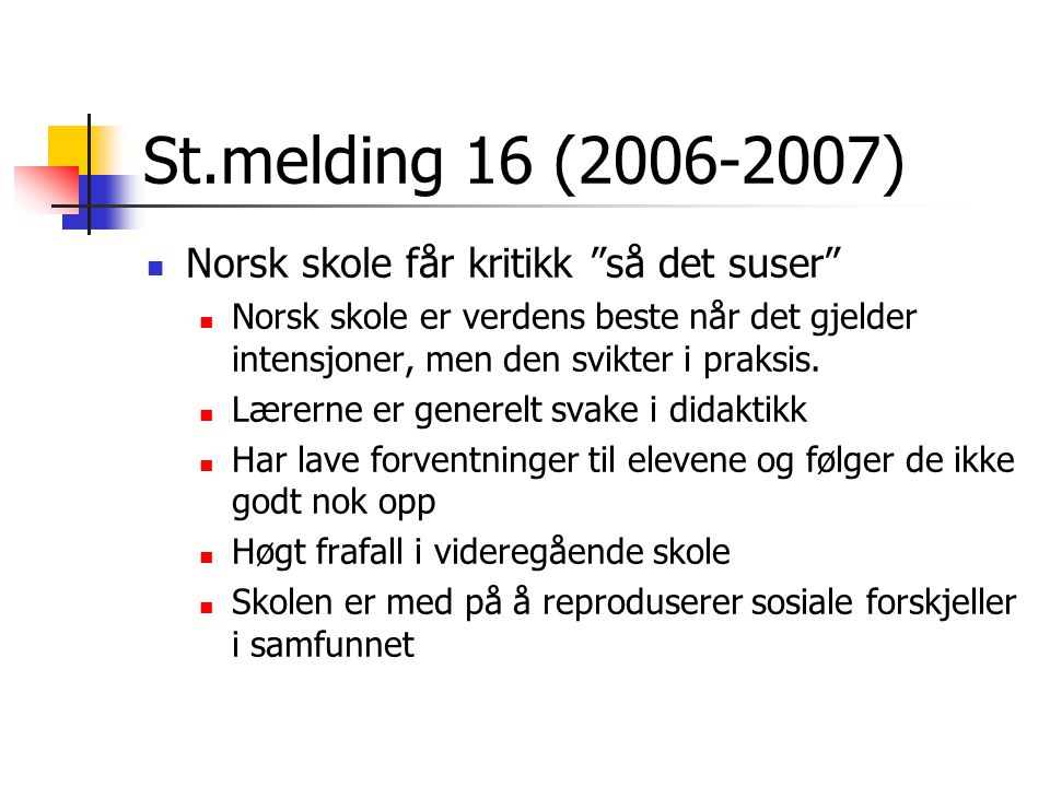 St.melding 16 (2006-2007) Norsk skole får kritikk så det suser