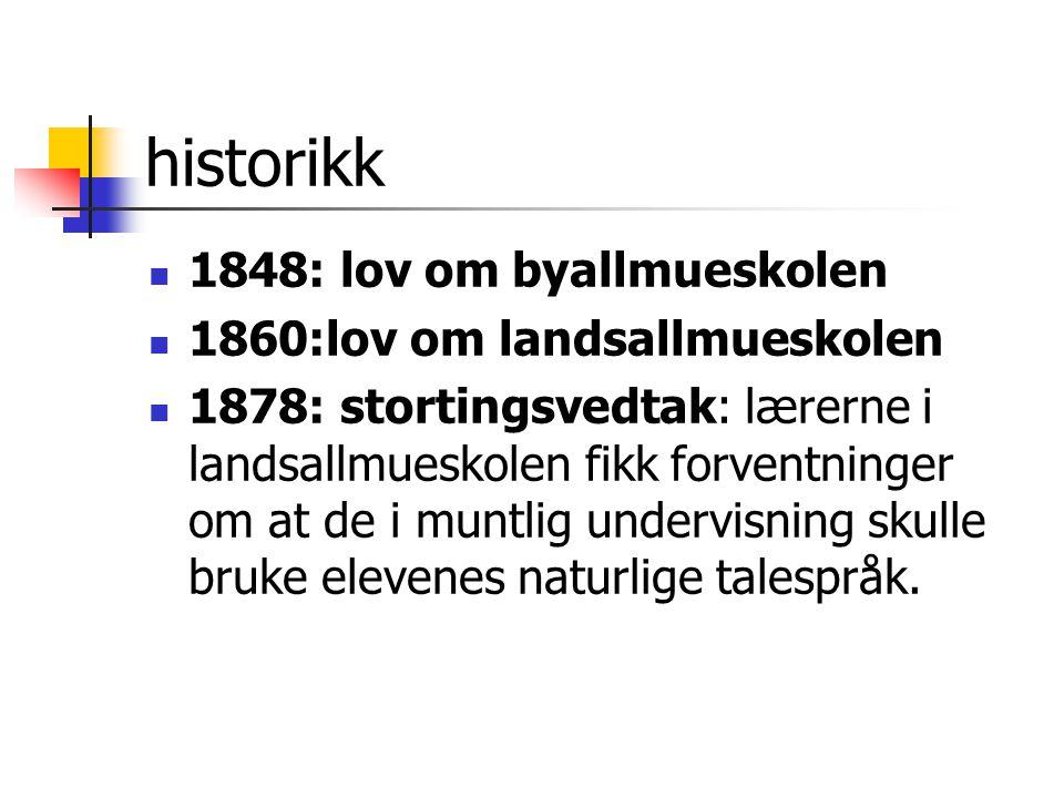 historikk 1848: lov om byallmueskolen 1860:lov om landsallmueskolen