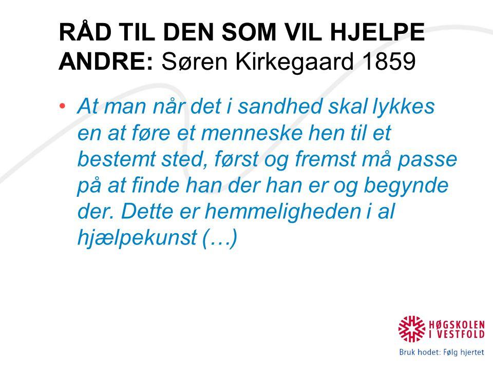 RÅD TIL DEN SOM VIL HJELPE ANDRE: Søren Kirkegaard 1859