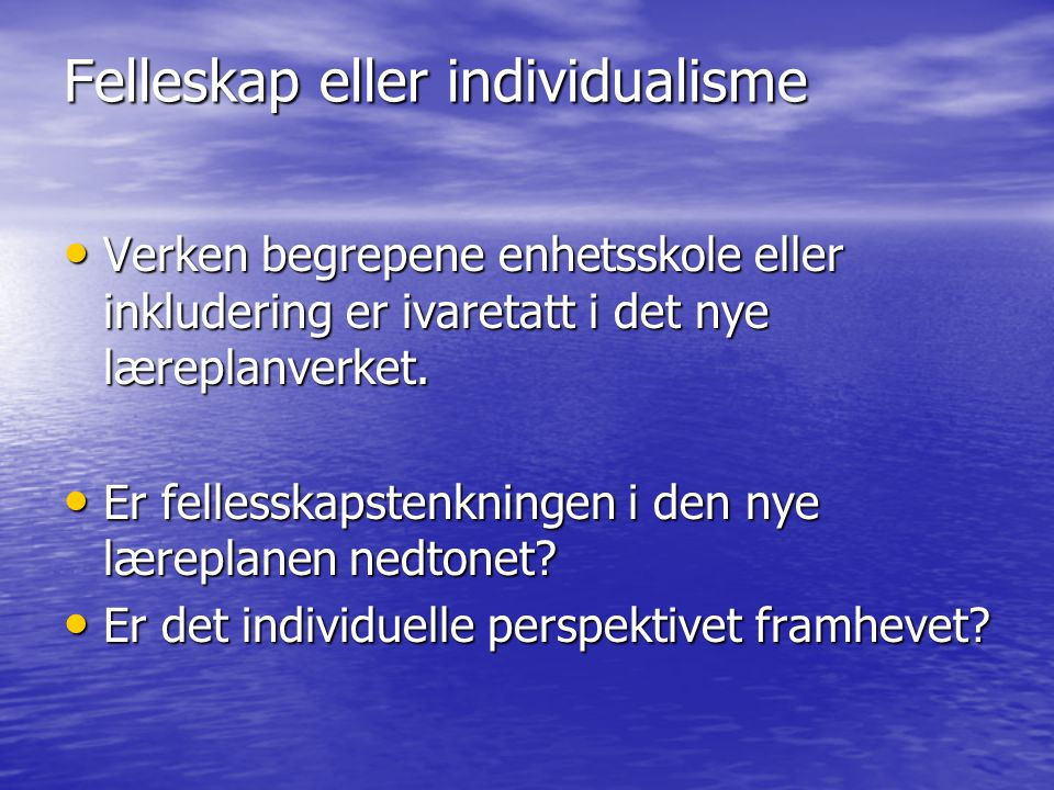 Felleskap eller individualisme