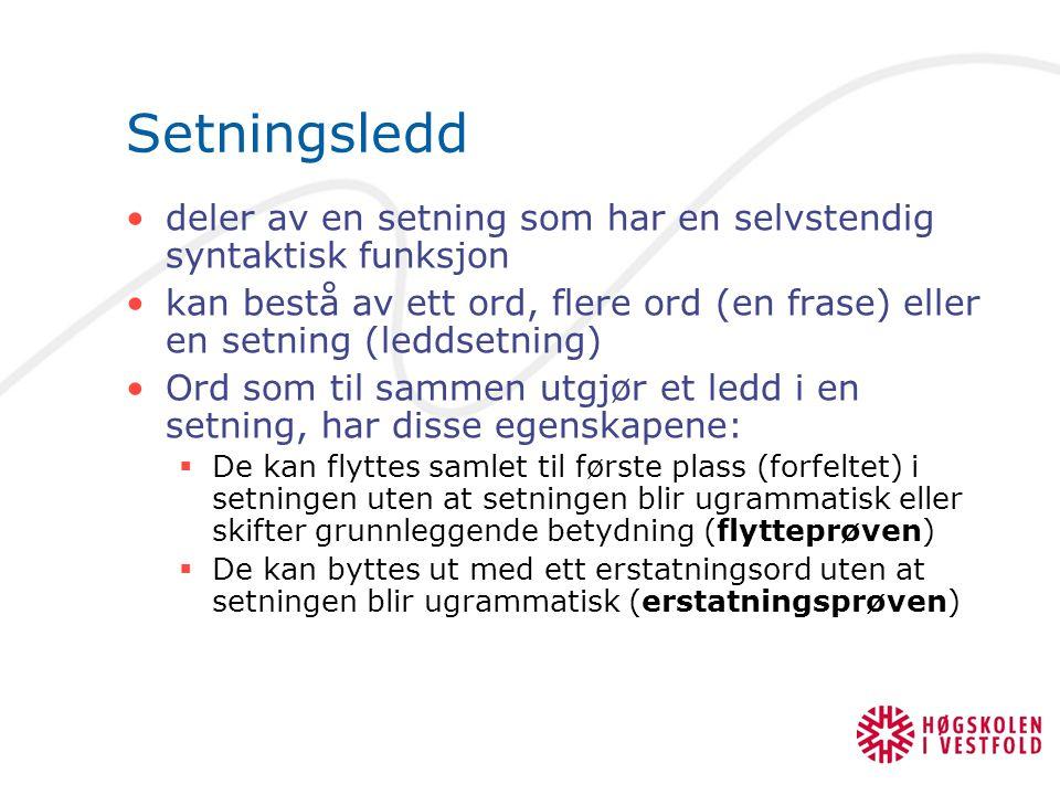 Setningsledd deler av en setning som har en selvstendig syntaktisk funksjon.
