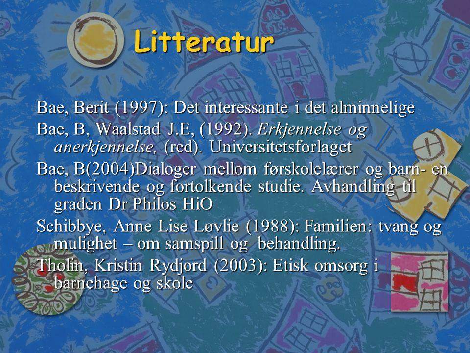 Litteratur Bae, Berit (1997): Det interessante i det alminnelige