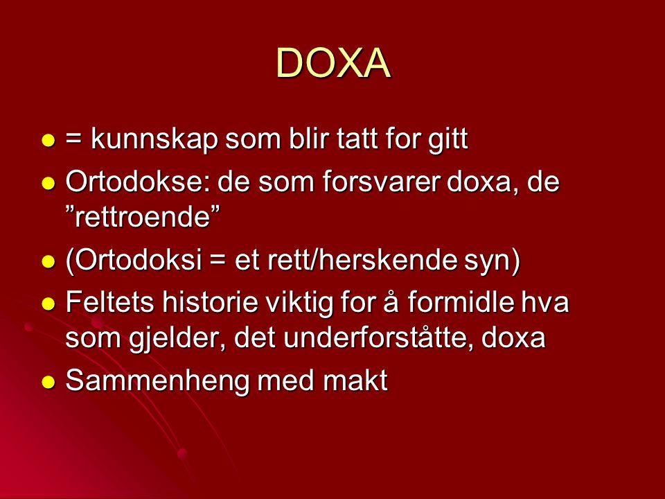 DOXA = kunnskap som blir tatt for gitt