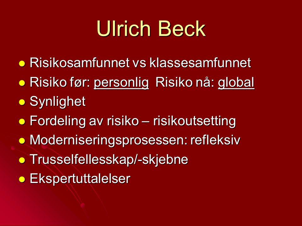 Ulrich Beck Risikosamfunnet vs klassesamfunnet