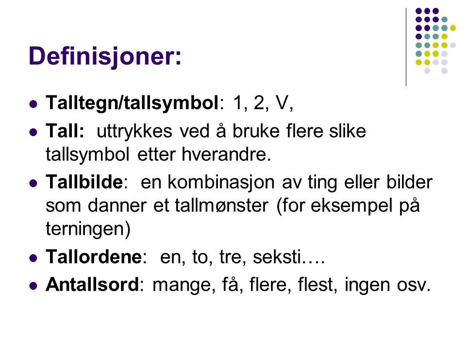 Definisjoner: Talltegn/tallsymbol: 1, 2, V,