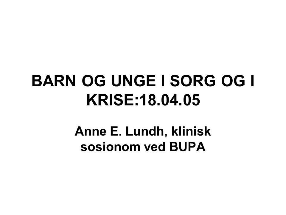 BARN OG UNGE I SORG OG I KRISE:18.04.05