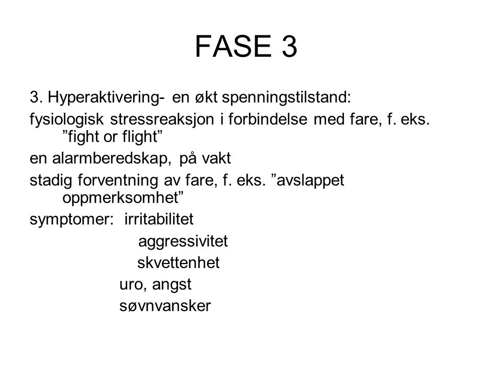 FASE 3 3. Hyperaktivering- en økt spenningstilstand: