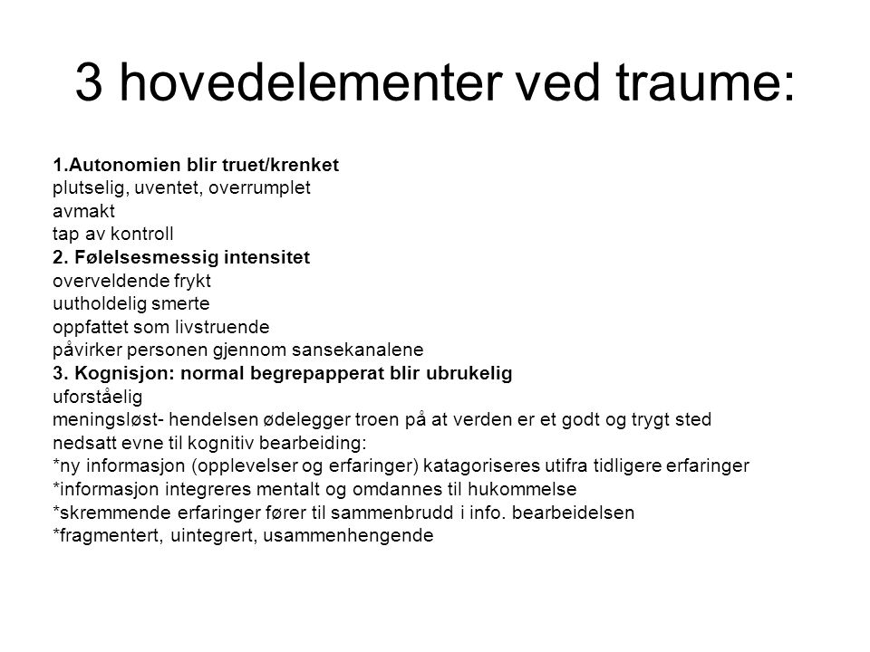 3 hovedelementer ved traume: