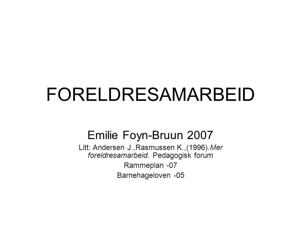 FORELDRESAMARBEID Emilie Foyn-Bruun 2007
