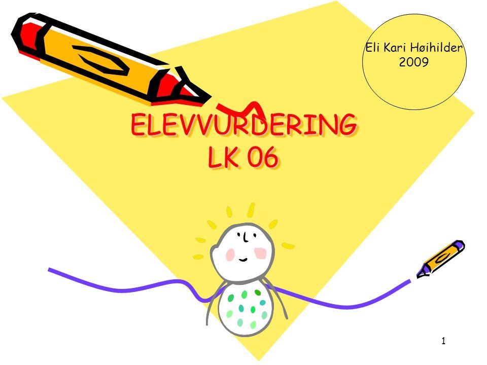 Eli Kari Høihilder 2009 ELEVVURDERING LK 06