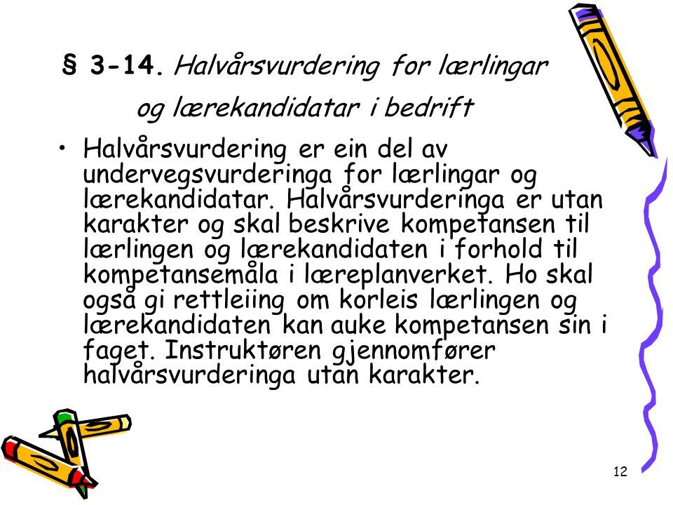 § 3-14. Halvårsvurdering for lærlingar og lærekandidatar i bedrift