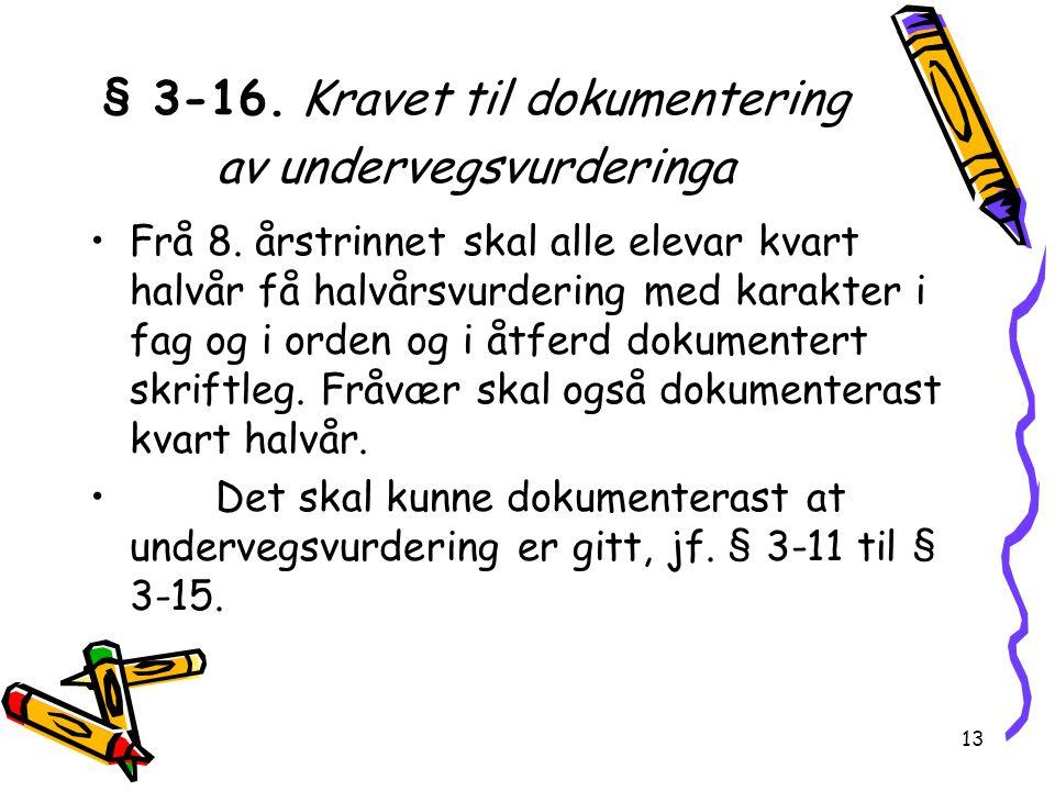 § 3-16. Kravet til dokumentering av undervegsvurderinga