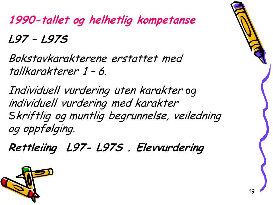 1990-tallet og helhetlig kompetanse