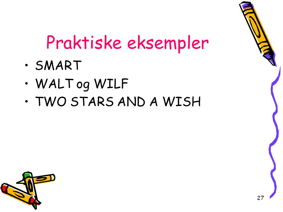 Praktiske eksempler SMART WALT og WILF TWO STARS AND A WISH