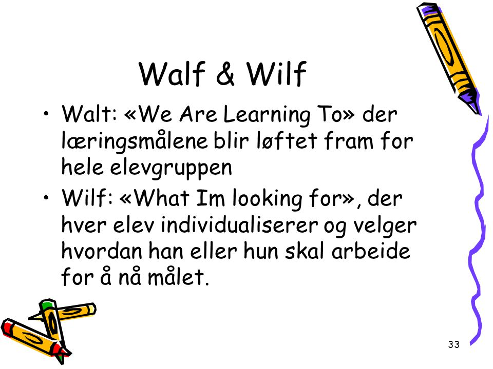 Walf & Wilf Walt: «We Are Learning To» der læringsmålene blir løftet fram for hele elevgruppen.