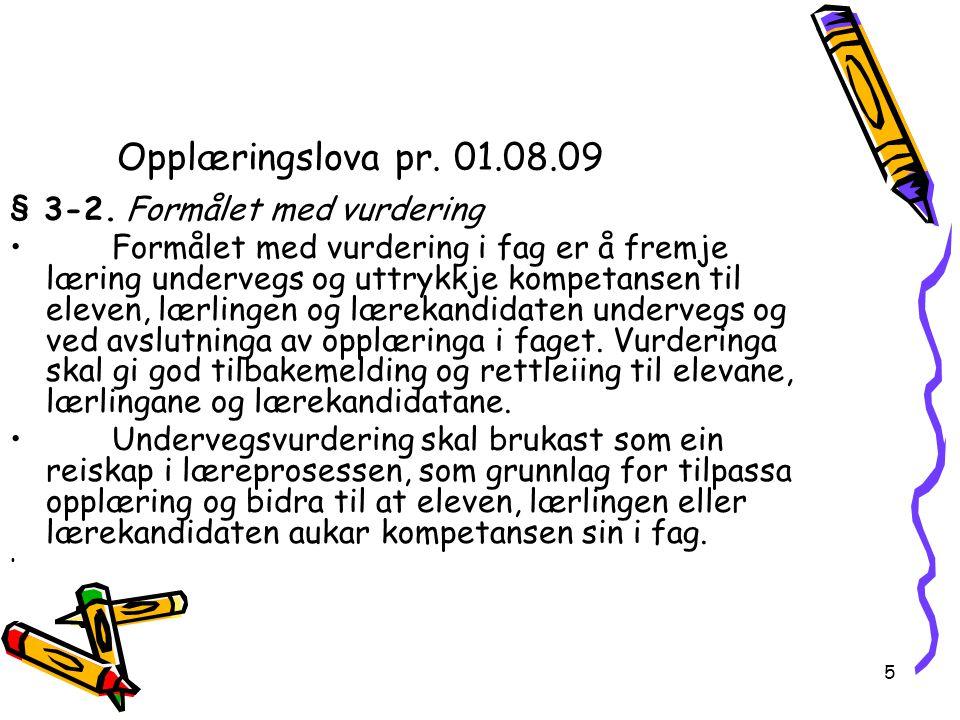 Opplæringslova pr. 01.08.09 § 3-2. Formålet med vurdering