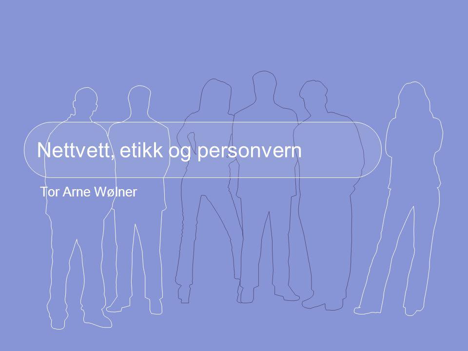Nettvett, etikk og personvern