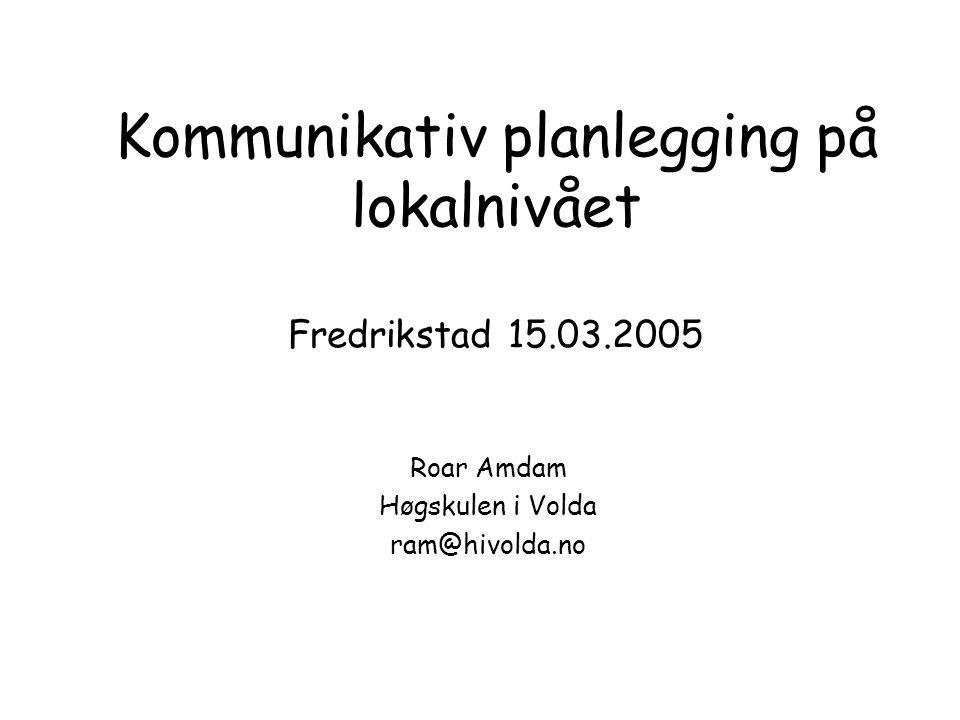 Kommunikativ planlegging på lokalnivået Fredrikstad 15.03.2005
