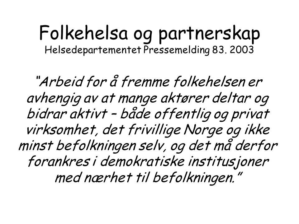 Folkehelsa og partnerskap Helsedepartementet Pressemelding 83. 2003