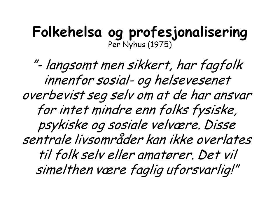Folkehelsa og profesjonalisering Per Nyhus (1975)