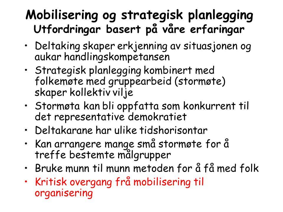 Mobilisering og strategisk planlegging Utfordringar basert på våre erfaringar