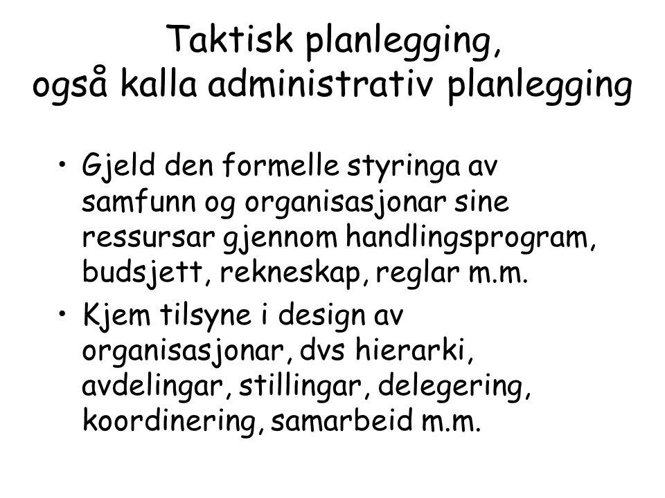 Taktisk planlegging, også kalla administrativ planlegging