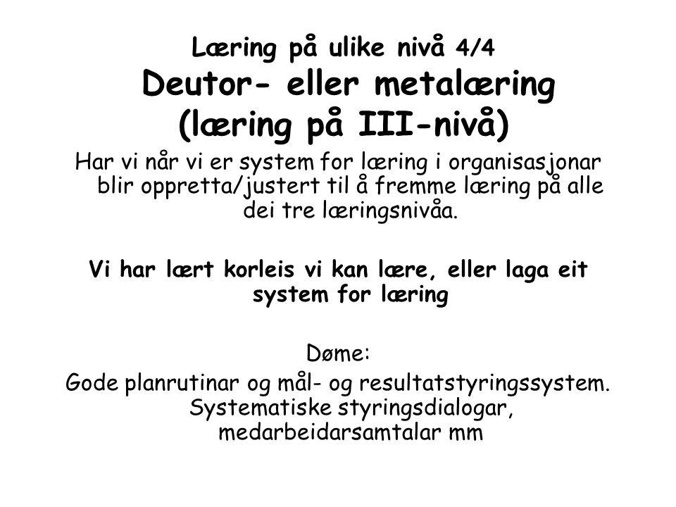 Læring på ulike nivå 4/4 Deutor- eller metalæring (læring på III-nivå)