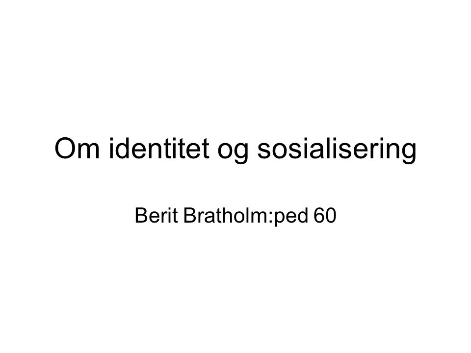 Om identitet og sosialisering