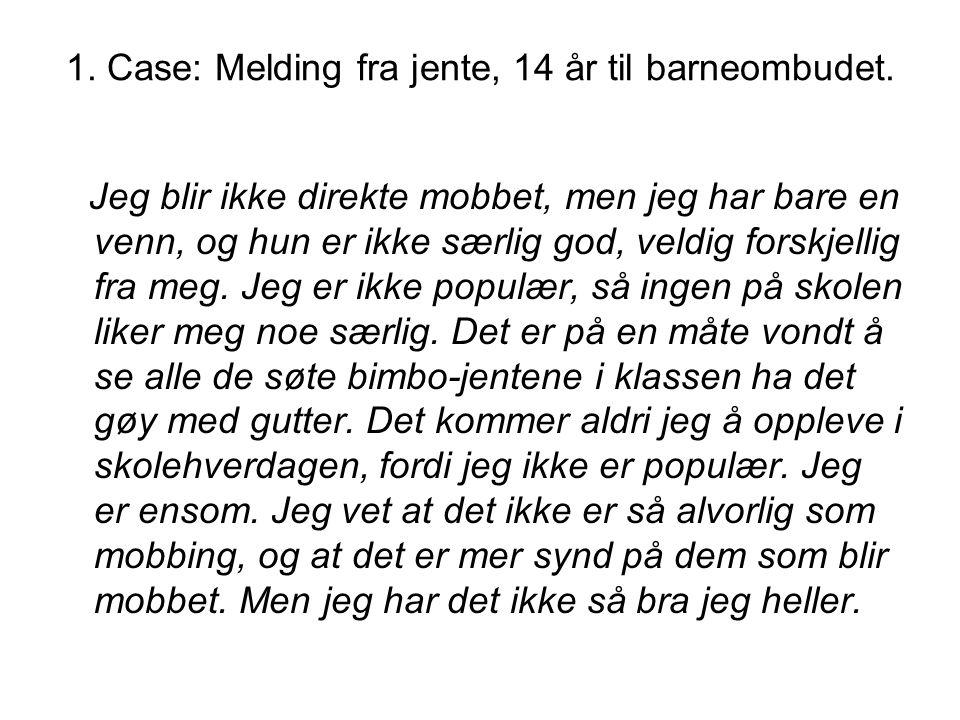 1. Case: Melding fra jente, 14 år til barneombudet.