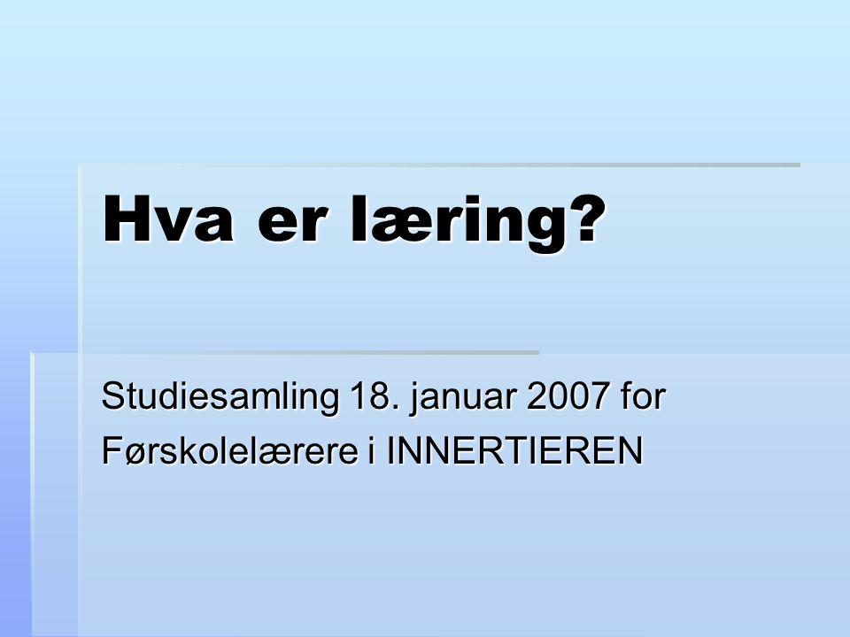 Studiesamling 18. januar 2007 for Førskolelærere i INNERTIEREN