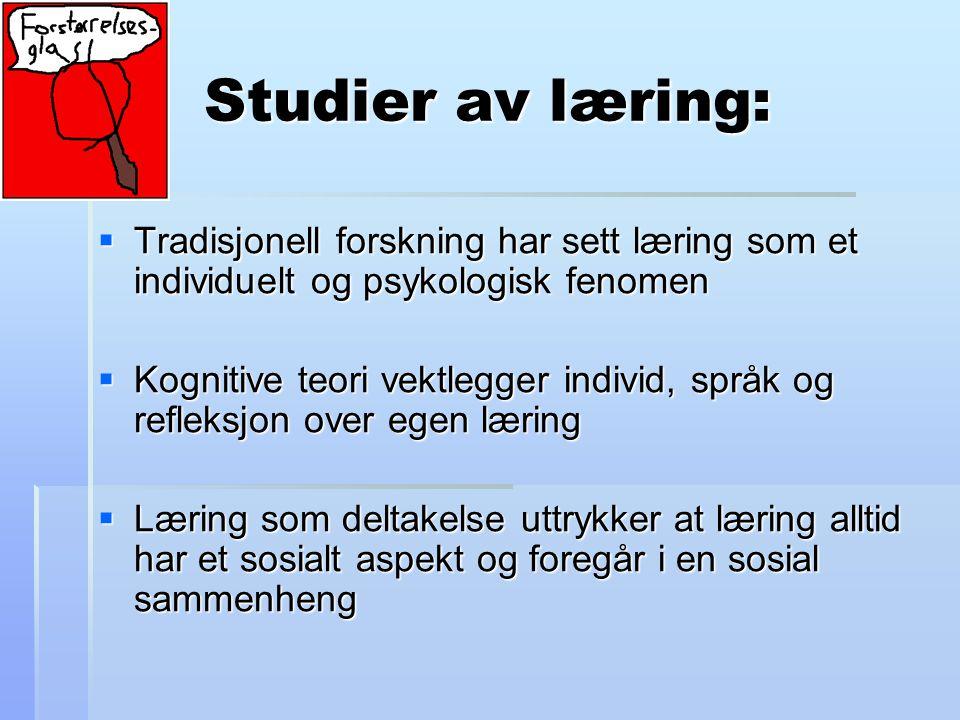 Studier av læring: Tradisjonell forskning har sett læring som et individuelt og psykologisk fenomen.