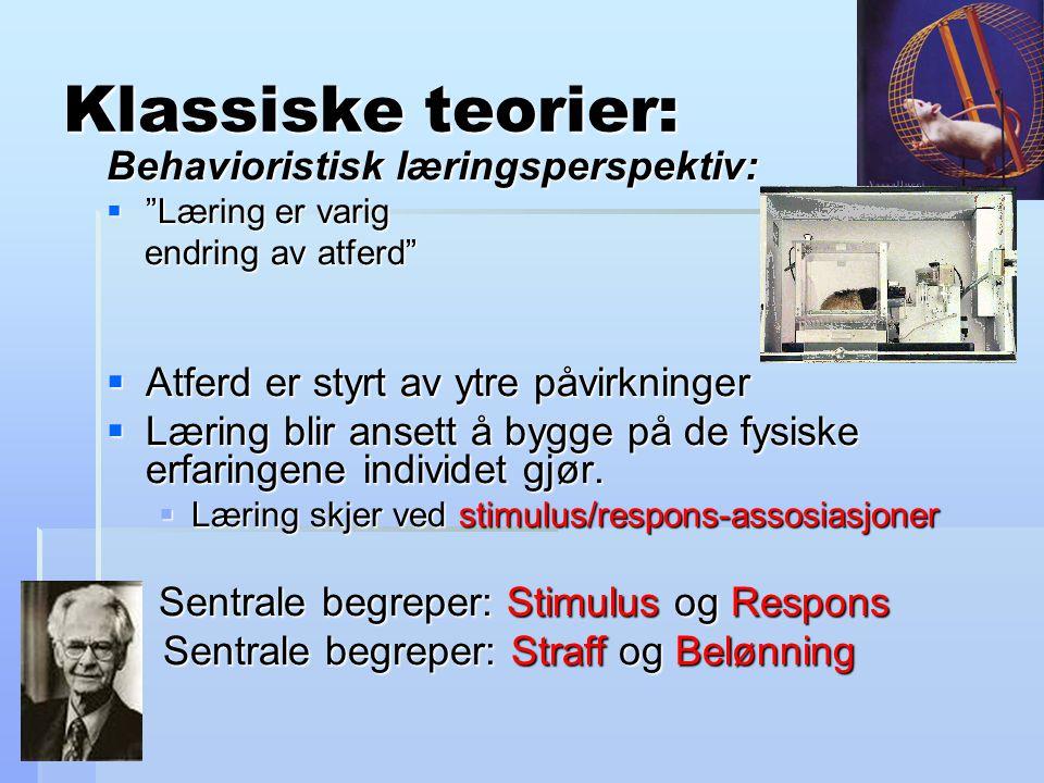 Klassiske teorier: Behavioristisk læringsperspektiv: