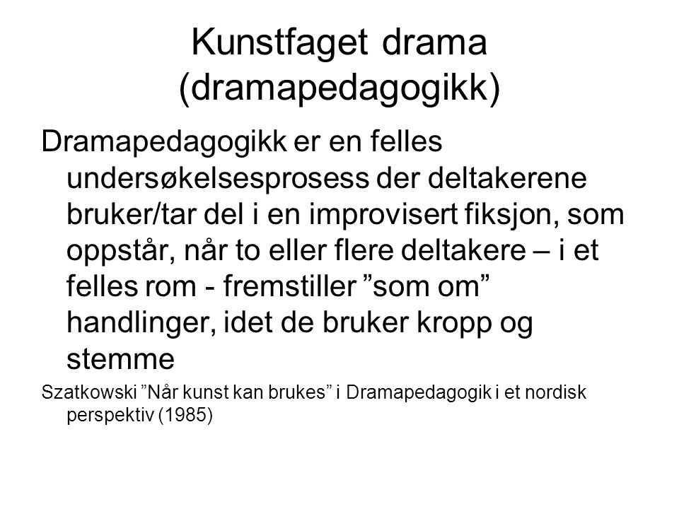 Kunstfaget drama (dramapedagogikk)