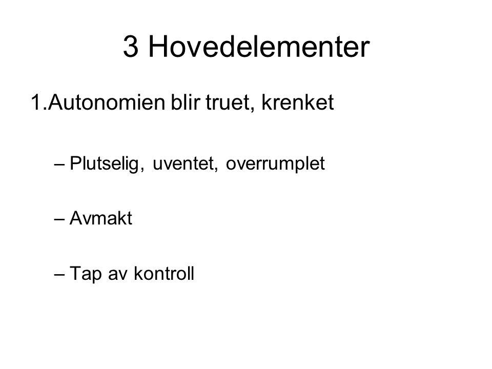 3 Hovedelementer 1.Autonomien blir truet, krenket
