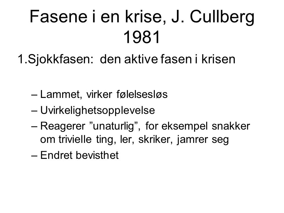 Fasene i en krise, J. Cullberg 1981