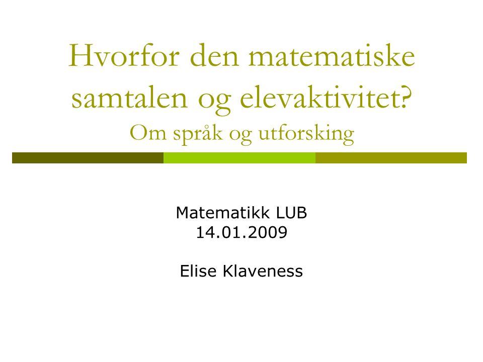 Matematikk LUB 14.01.2009 Elise Klaveness