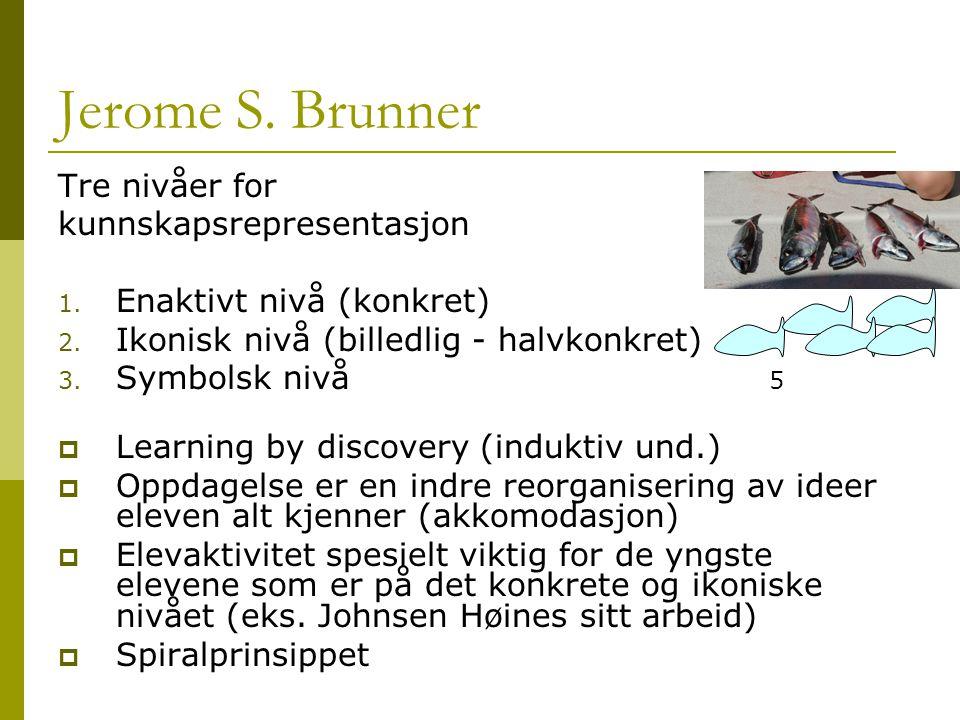 Jerome S. Brunner Tre nivåer for kunnskapsrepresentasjon