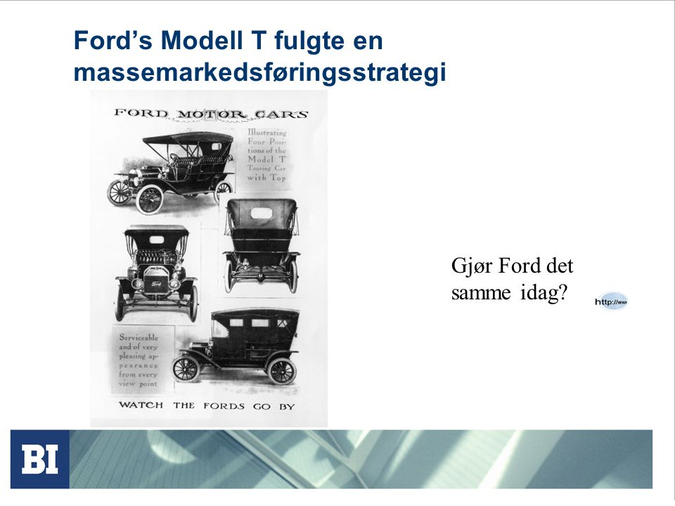 Ford's Modell T fulgte en massemarkedsføringsstrategi