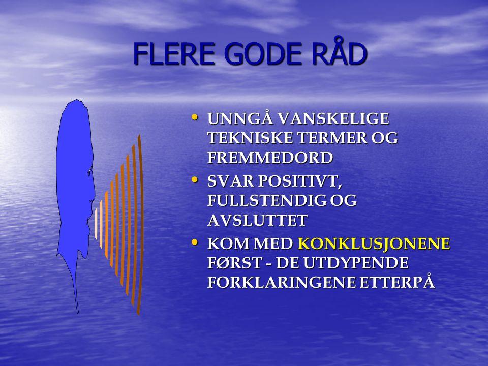 FLERE GODE RÅD UNNGÅ VANSKELIGE TEKNISKE TERMER OG FREMMEDORD