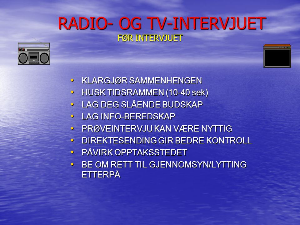 RADIO- OG TV-INTERVJUET FØR INTERVJUET