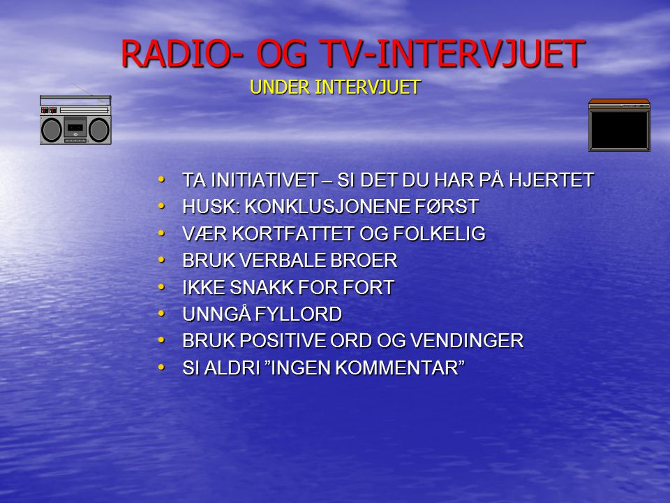 RADIO- OG TV-INTERVJUET UNDER INTERVJUET