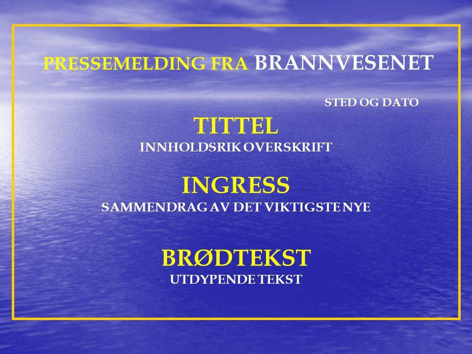 TITTEL INGRESS BRØDTEKST