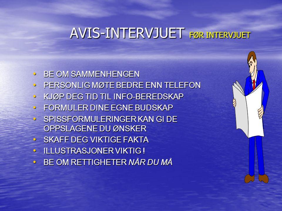 AVIS-INTERVJUET FØR INTERVJUET