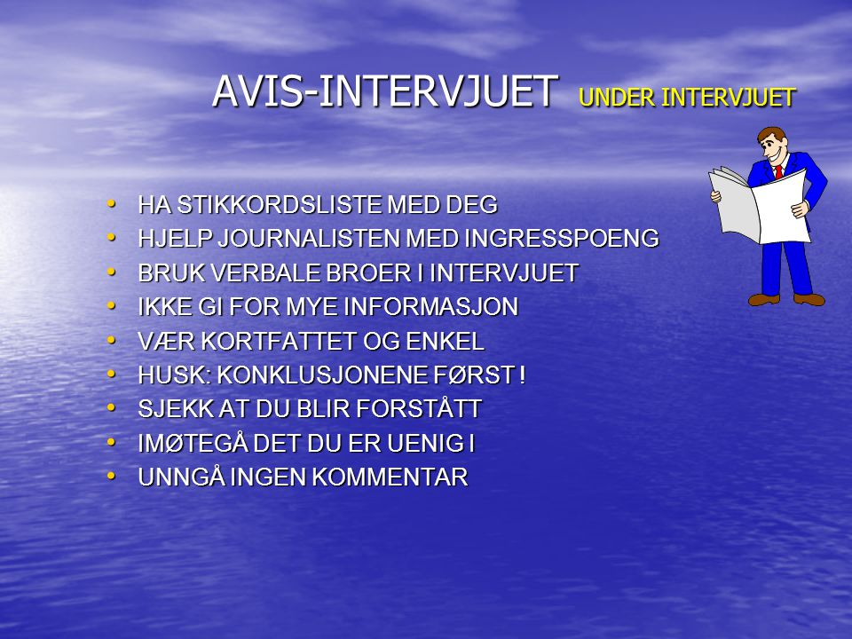 AVIS-INTERVJUET UNDER INTERVJUET