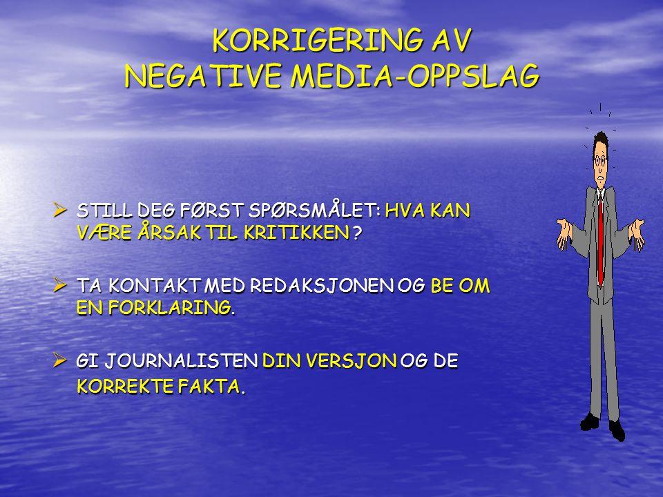 KORRIGERING AV NEGATIVE MEDIA-OPPSLAG