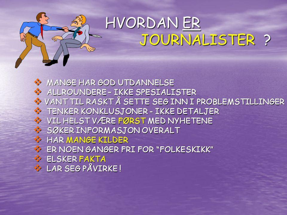 HVORDAN ER JOURNALISTER