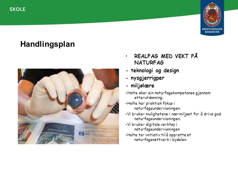 Handlingsplan REALFAG MED VEKT PÅ NATURFAG - teknologi og design