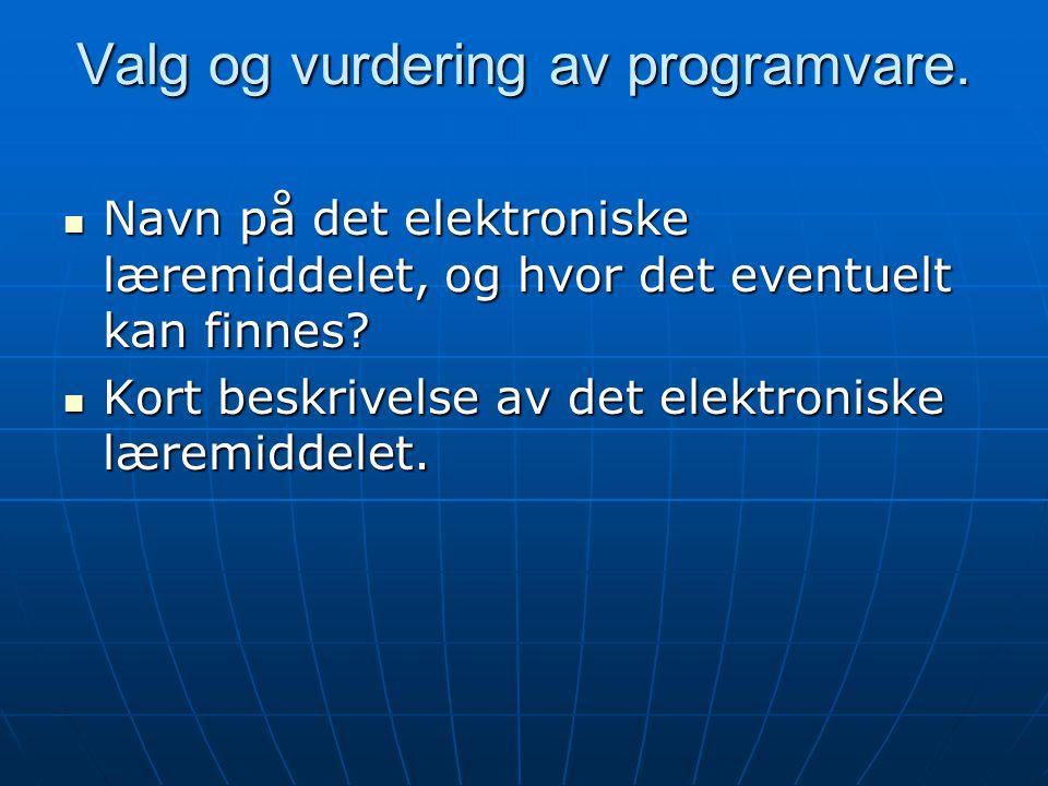 Valg og vurdering av programvare.