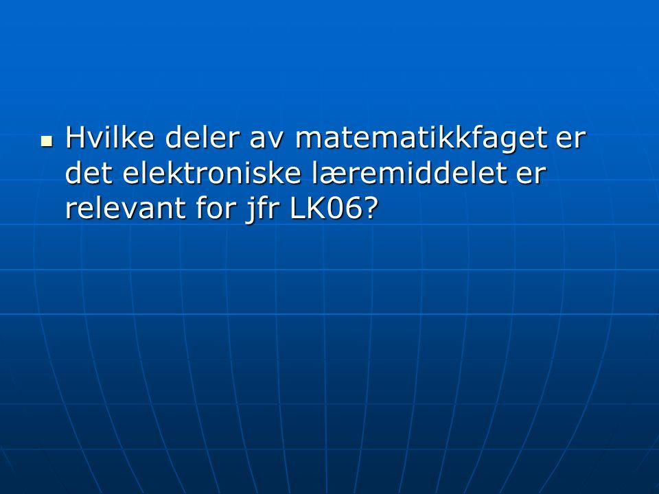 Hvilke deler av matematikkfaget er det elektroniske læremiddelet er relevant for jfr LK06